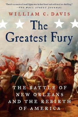 The Greatest Fury: The Battle of New Orleans and the Rebirth of America book