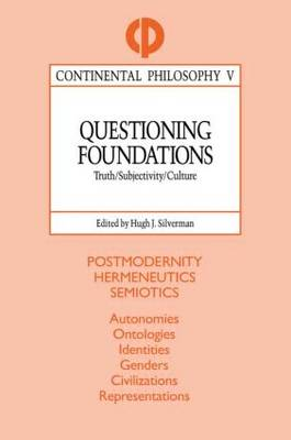 Questioning Foundations by Hugh J. Silverman