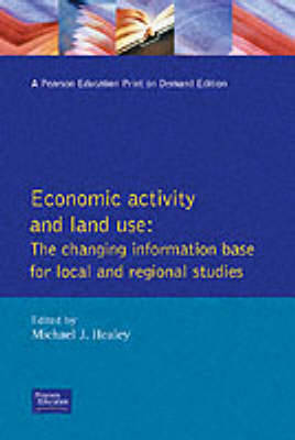 Economic Activity and Land Use The Changing Information Base for Localand Regional Studies by Michael J. Healey