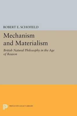 Mechanism and Materialism by Robert E. Schofield