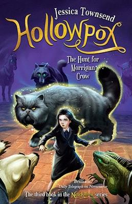 Hollowpox: The Hunt for Morrigan Crow: Nevermoor 3 by Jessica Townsend