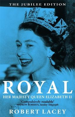 Royal: The Jubilee Edition by Robert Lacey