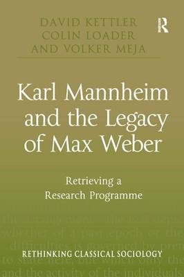 Karl Mannheim and the Legacy of Max Weber book