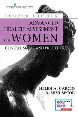 Advanced Health Assessment of Women: Clinical Skills and Procedures by Helen A. Carcio