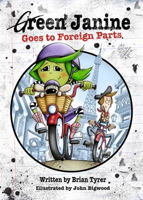 Green Janine Goes to Foreign Parts by Brian Tyrer