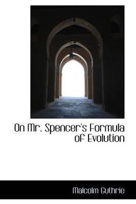 On Mr. Spencer's Formula of Evolution book