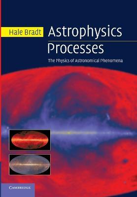 Astrophysics Processes by Hale Bradt