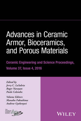 Advances in Ceramic Armor, Bioceramics, and Porous Materials by Jerry C. LaSalvia