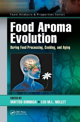 Food Aroma Evolution: During Food Processing, Cooking, and Aging by Matteo Bordiga