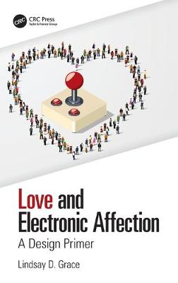 Love and Electronic Affection: A Design Primer book