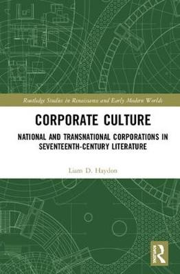 Corporate Culture: National and Transnational Corporations in Seventeenth-Century Literature book