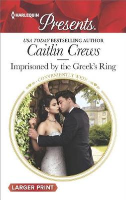 Imprisoned by the Greek's Ring by Caitlin Crews