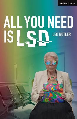 All You Need is LSD by Leo Butler