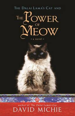 The Dalai Lama's Cat and the Power of Meow by Michie David