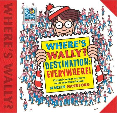 Where's Wally? Destination: Everywhere! by Martin Handford