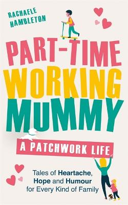 Part-Time Working Mummy by Rachaele Hambleton