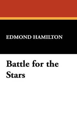 Battle for the Stars by Edmond Hamilton