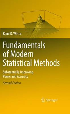 Fundamentals of Modern Statistical Methods by Rand R. Wilcox