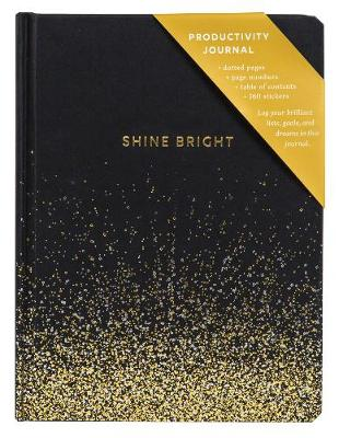 Shine Bright Productivity Journal by Chronicle Books