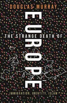 Strange Death of Europe by Douglas Murray