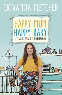 Happy Mum, Happy Baby by Giovanna Fletcher