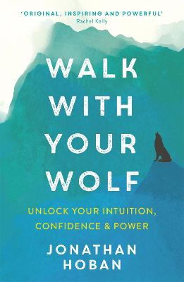 Walk With Your Wolf: Unlock your intuition, confidence & power with walking therapy book