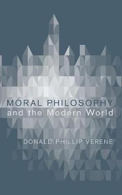 Moral Philosophy and the Modern World by Donald Phillip Verene