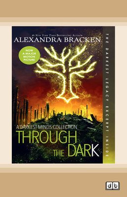 Through the Dark: A Darkest Minds Collection (book 0) by Alexandra Bracken