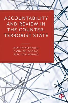 Accountability and Review in the Counter-Terrorist State by Jessie Blackbourn