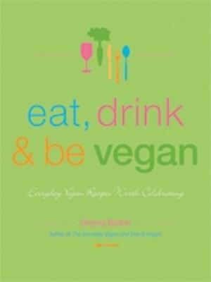 Eat, Drink & Be Vegan by Dreena Burton