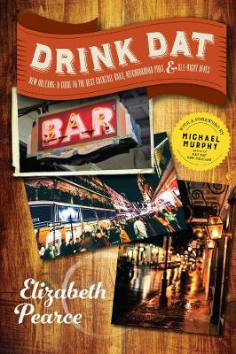 Drink Dat New Orleans by Elizabeth Pearce