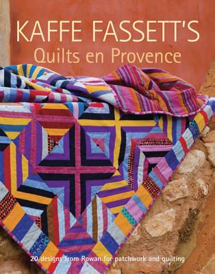 Kaffe Fassett's Quilts en Provence by Kaffe Fassett