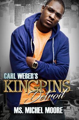 Carl Weber's Kingpins: Detroit: Kingpins book