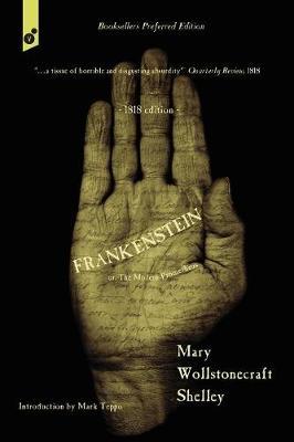 Frankenstein: or, The Modern Prometheus. 1818 edition. by Mary Wollstonecraft Shelley