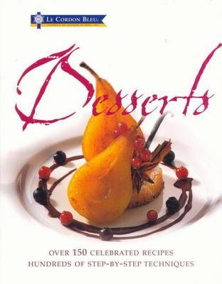 Le Cordon Bleu Desserts by Laurent Duchene & Bridget Jones