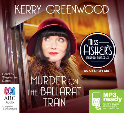 Murder On The Ballarat Train by Kerry Greenwood
