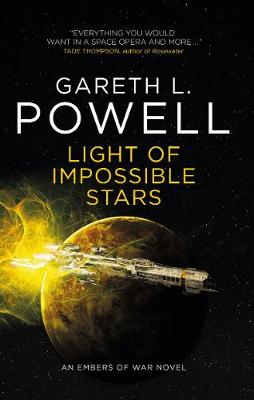 Light of Impossible Stars: An Embers of War Novel by Gareth L Powell