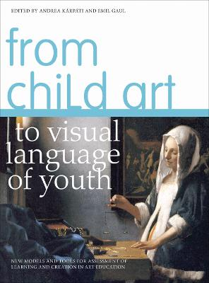 From Child Art to Visual Language of Youth by Andrea Karpati