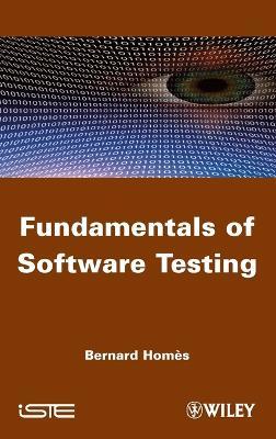 Fundamentals of Software Testing by Bernard Homes
