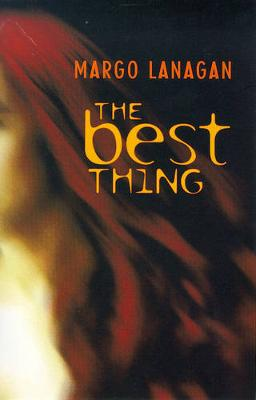 The Best Thing by Margo Lanagan