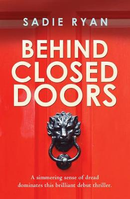 Behind Closed Doors by ,Sadie Ryan