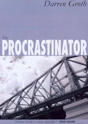 The Procrastinator by Darren Groth