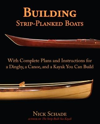 Building Strip-Planked Boats by Nick Schade