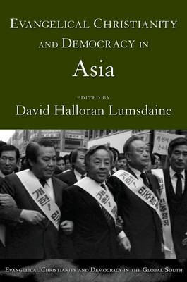 Evangelical Christianity and Democracy in Asia by David Halloran Lumsdaine