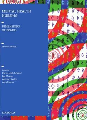 Mental Health Nursing: Dimensions of Praxis by Karen-Leigh Edward