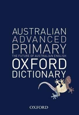 Australian Advanced Primary Dictionary by Mark Gwynn
