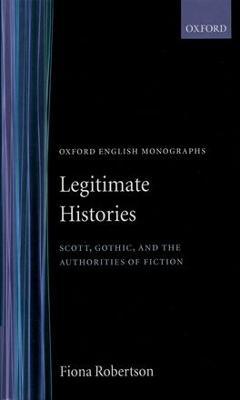 Legitimate Histories by Fiona Robertson