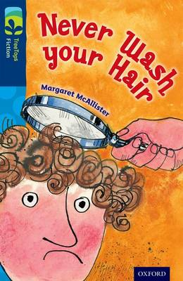 Oxford Reading Tree TreeTops Fiction: Level 14 More Pack A: Never Wash your Hair by Margaret McAllister
