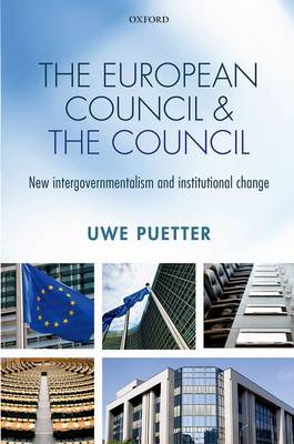 The European Council and the Council by Uwe Puetter