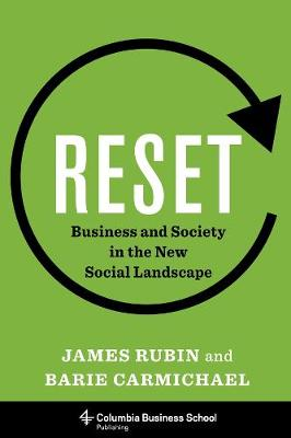 Reset: Business and Society in the New Social Landscape by James Rubin